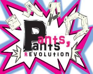 PANTS PANTS (r)EVOLUTION